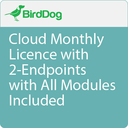 BirdDog Cloud Monthly Licence with 2-Endpoints with All Modules Included Pro Video BirdDog